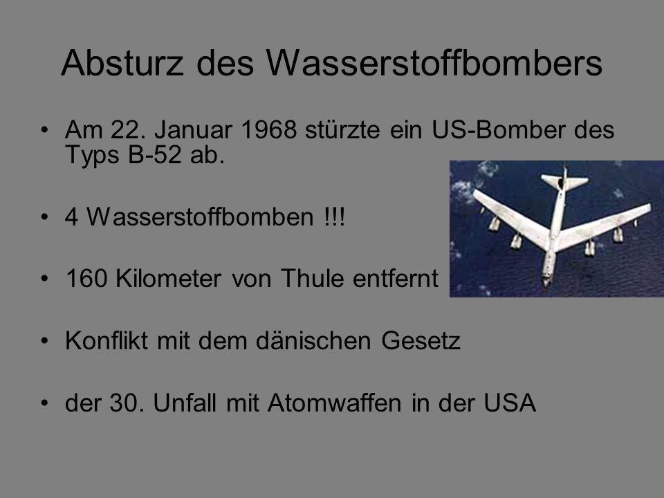 Absturz des Wasserstoffbombers Am 22. Januar 1968 stürzte ein US-Bomber des Typs B-52 ab. 4 Wasserstoffbomben !!! 160 Kilometer von Thule entfernt Kon