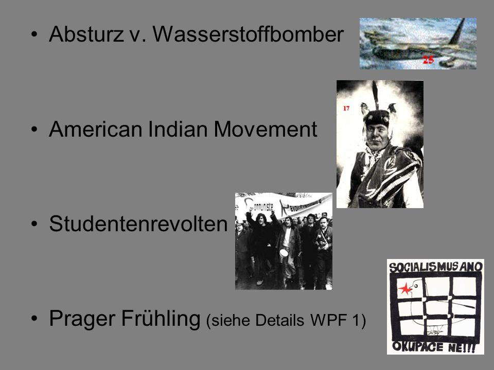 Absturz v. Wasserstoffbomber American Indian Movement Studentenrevolten Prager Frühling (siehe Details WPF 1)