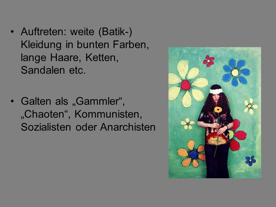Auftreten: weite (Batik-) Kleidung in bunten Farben, lange Haare, Ketten, Sandalen etc. Galten als Gammler, Chaoten, Kommunisten, Sozialisten oder Ana