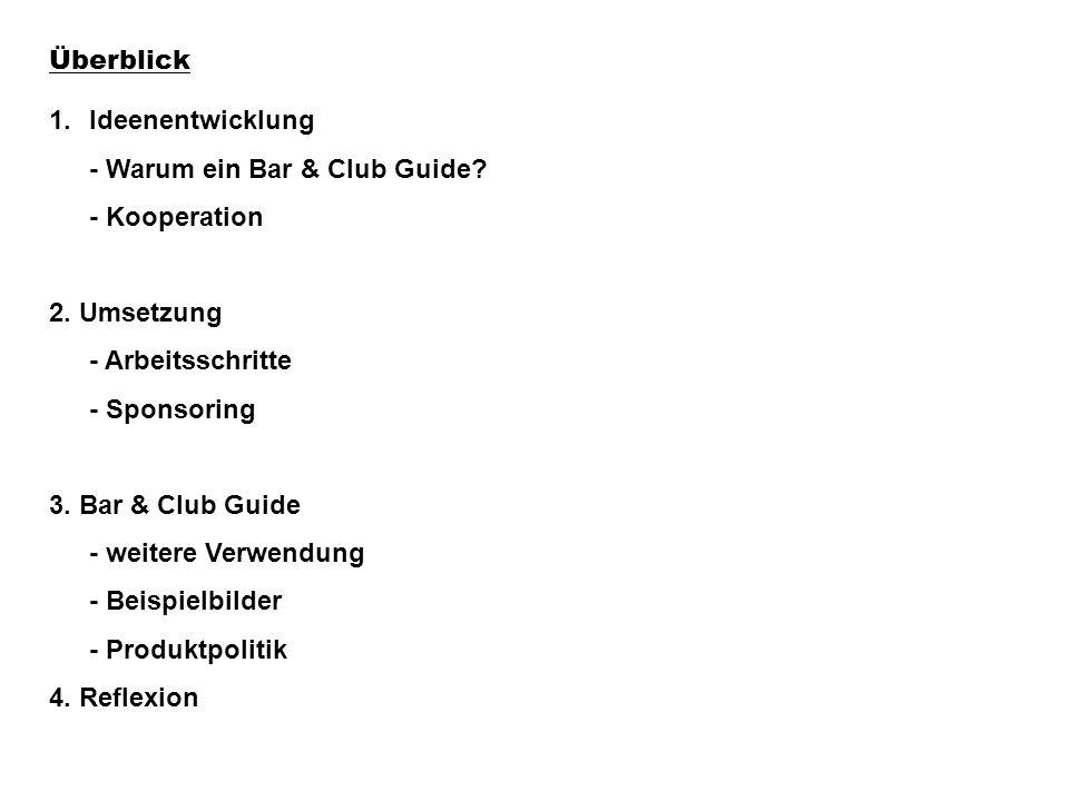 1.Ideenentwicklung - Warum ein Bar & Club Guide. - Kooperation 2.