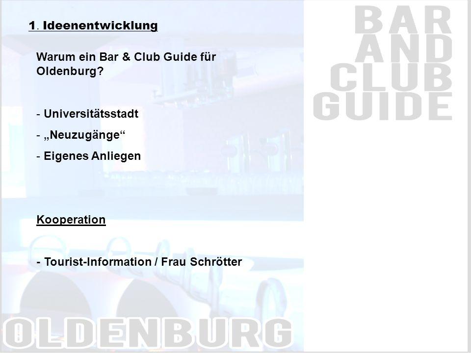 1. Ideenentwicklung Warum ein Bar & Club Guide für Oldenburg.