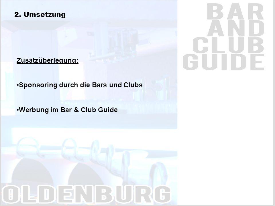 2. Umsetzung Zusatzüberlegung: Sponsoring durch die Bars und Clubs Werbung im Bar & Club Guide