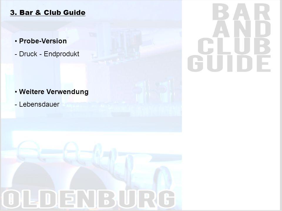 3. Bar & Club Guide Probe-Version - Druck - Endprodukt Weitere Verwendung - Lebensdauer