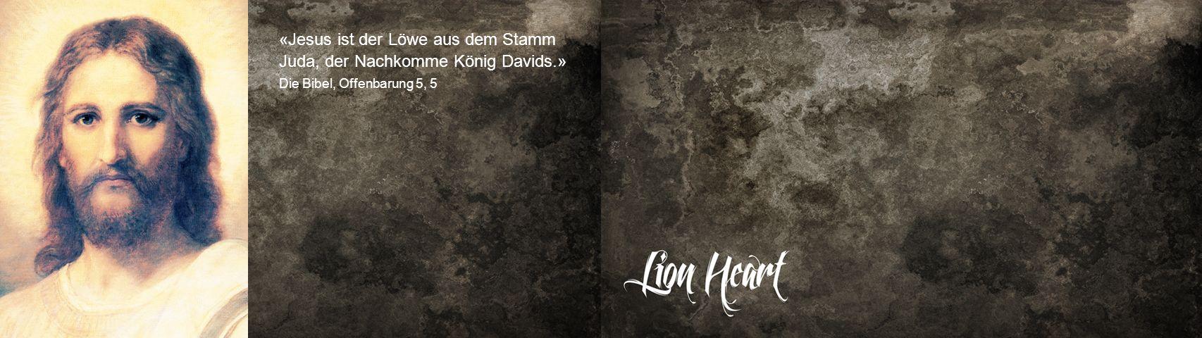 «Jesus ist der Löwe aus dem Stamm Juda, der Nachkomme König Davids.» Die Bibel, Offenbarung 5, 5
