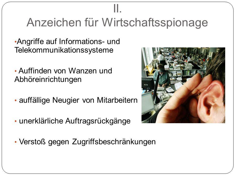 II. Anzeichen für Wirtschaftsspionage Angriffe auf Informations- und Telekommunikationssysteme Auffinden von Wanzen und Abhöreinrichtungen auffällige