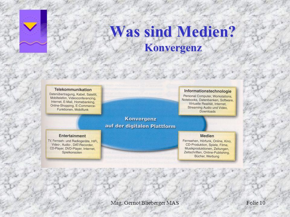 Mag. Gernot Blieberger MASFolie 10 Was sind Medien? Konvergenz