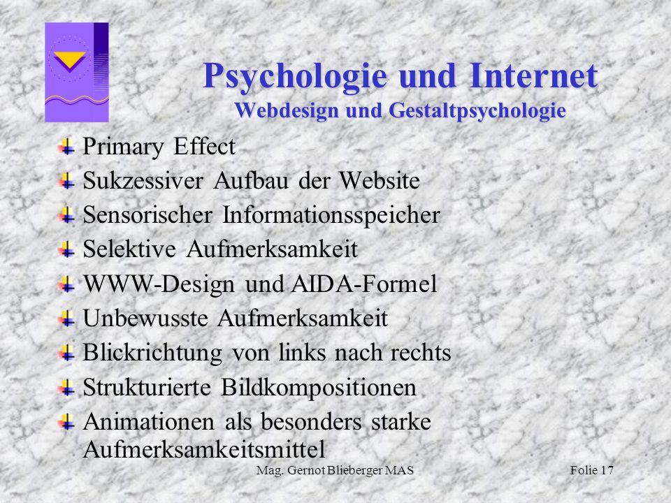 Mag. Gernot Blieberger MASFolie 17 Psychologie und Internet Webdesign und Gestaltpsychologie Primary Effect Sukzessiver Aufbau der Website Sensorische