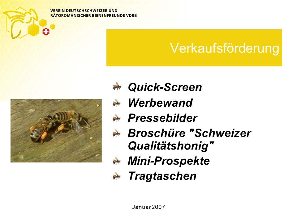 Januar 2007 Verkaufsförderung Quick-Screen Werbewand Pressebilder Broschüre Schweizer Qualitätshonig Mini-Prospekte Tragtaschen