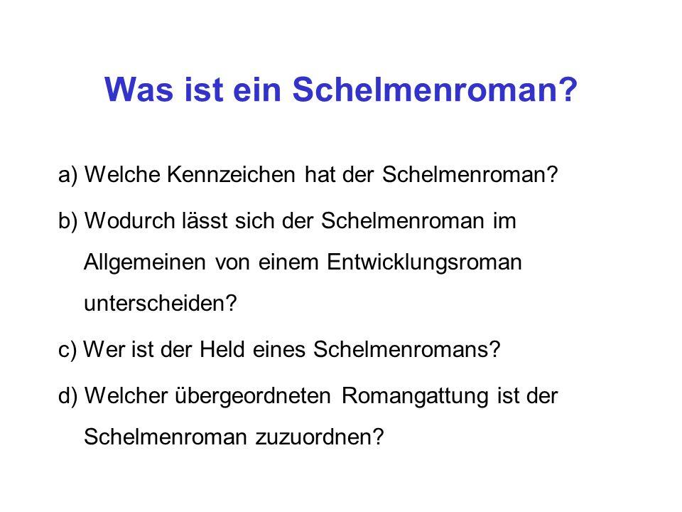 Was ist ein Schelmenroman.a) Welche Kennzeichen hat der Schelmenroman.