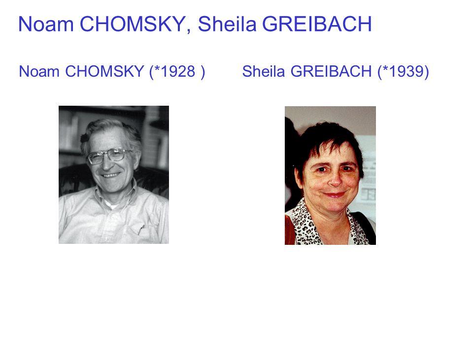 Noam CHOMSKY, Sheila GREIBACH Sheila GREIBACH (*1939)Noam CHOMSKY (*1928 )