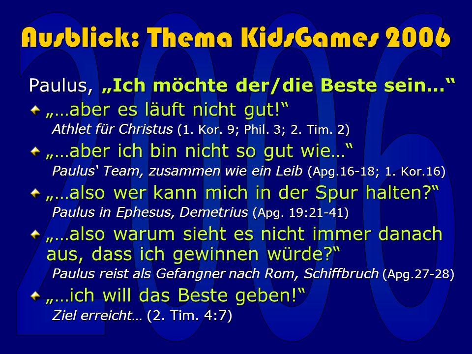 Ausblick: Thema KidsGames 2006 Paulus, Ich möchte der/die Beste sein… …aber es läuft nicht gut.