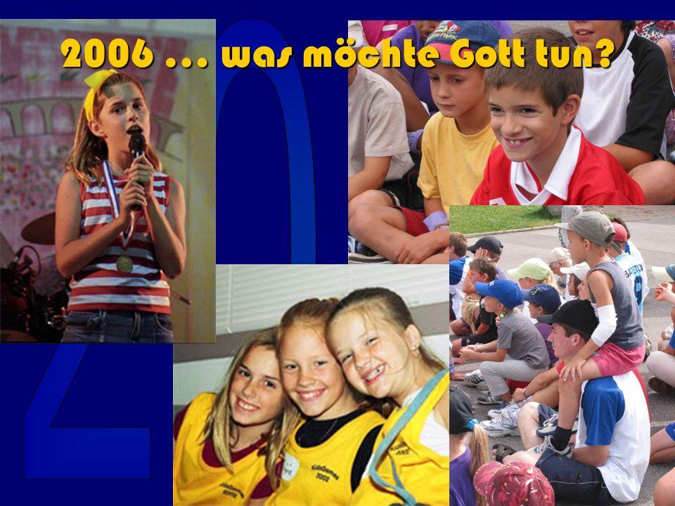 2006 … was möchte Gott tun?