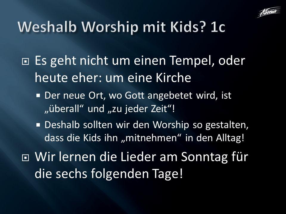 Es geht nicht um einen Tempel, oder heute eher: um eine Kirche Der neue Ort, wo Gott angebetet wird, ist überall und zu jeder Zeit! Deshalb sollten wi
