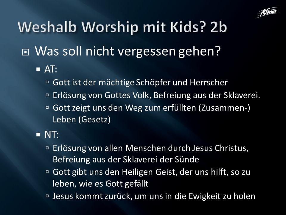 Was soll nicht vergessen gehen? AT: Gott ist der mächtige Schöpfer und Herrscher Erlösung von Gottes Volk, Befreiung aus der Sklaverei. Gott zeigt uns