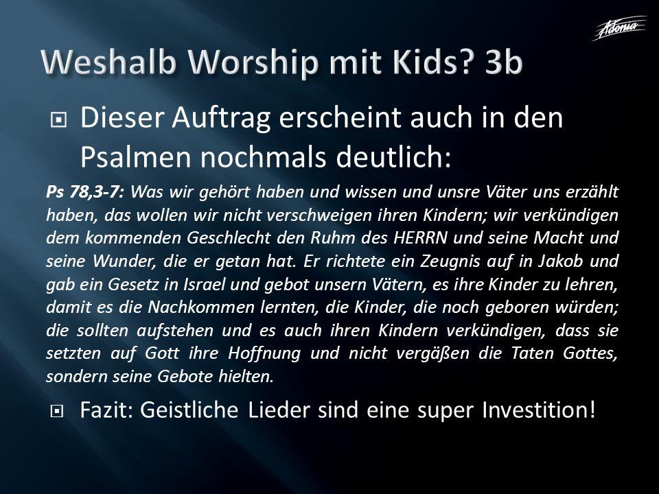 Dieser Auftrag erscheint auch in den Psalmen nochmals deutlich: Ps 78,3-7: Was wir gehört haben und wissen und unsre Väter uns erzählt haben, das woll
