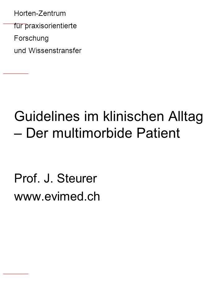 Horten-Zentrum für praxisorientierte Forschung und Wissenstransfer Guidelines im klinischen Alltag – Der multimorbide Patient Prof.