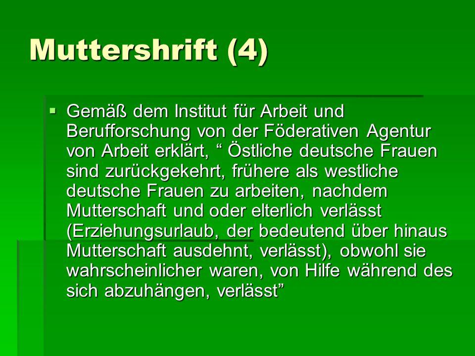 Muttershrift (4) Gemäß dem Institut für Arbeit und Berufforschung von der Föderativen Agentur von Arbeit erklärt, Östliche deutsche Frauen sind zurück