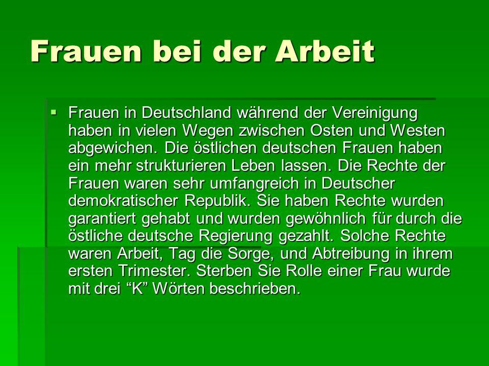 Frauen bei der Arbeit Frauen in Deutschland während der Vereinigung haben in vielen Wegen zwischen Osten und Westen abgewichen. Die östlichen deutsche