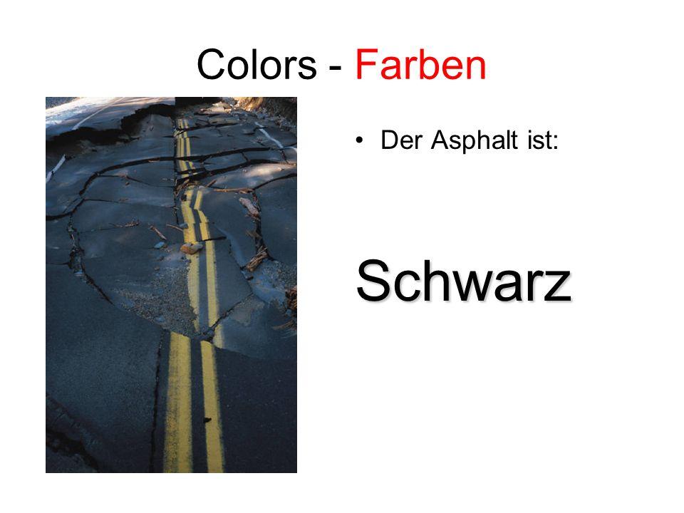 Colors - Farben Der Asphalt ist:Schwarz