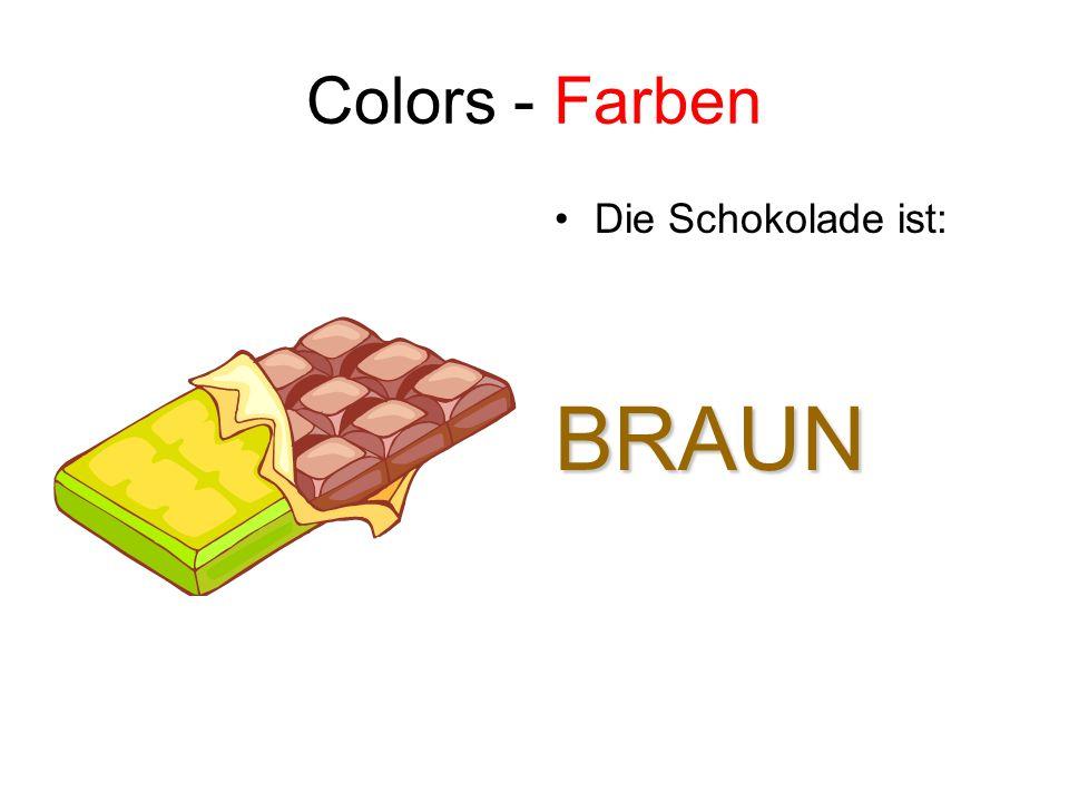 Colors - Farben Die Schokolade ist:BRAUN