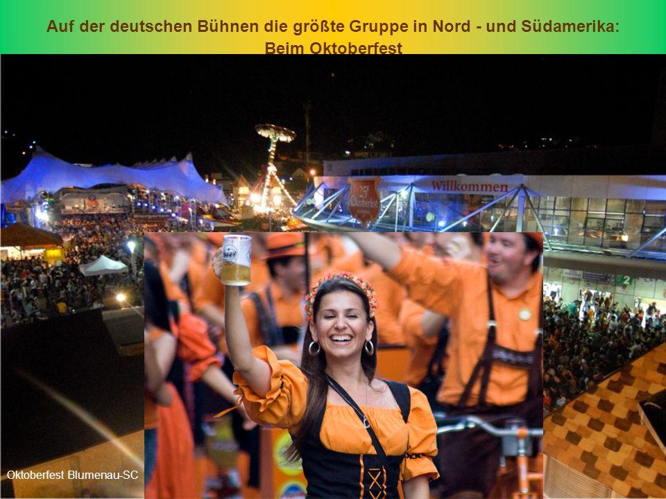 Auf der deutschen Bühnen die größte Gruppe in Nord - und Südamerika: Beim Oktoberfest.