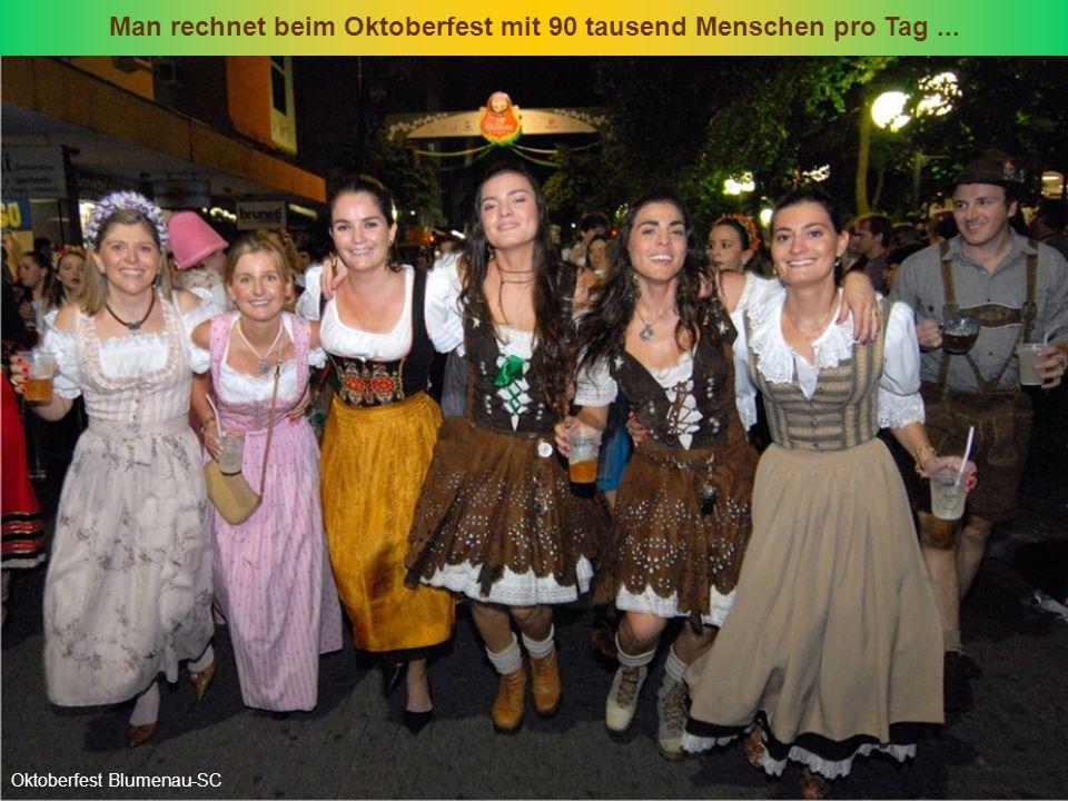 Man rechnet beim Oktoberfest mit 90 tausend Menschen pro Tag... Oktoberfest Blumenau-SC