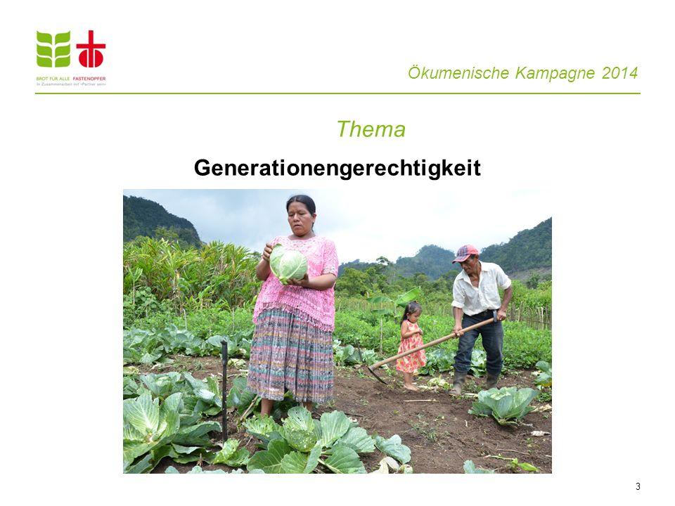 Ökumenische Kampagne 2014 Thema Generationengerechtigkeit 3
