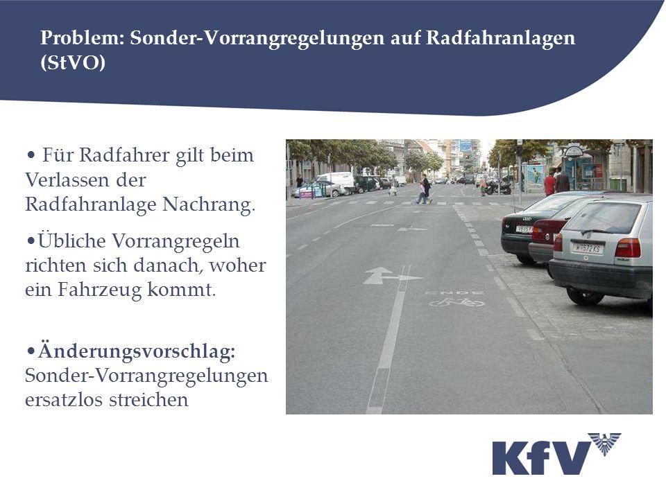 Problem: Sonder-Vorrangregelungen auf Radfahranlagen (StVO) Für Radfahrer gilt beim Verlassen der Radfahranlage Nachrang. Übliche Vorrangregeln richte