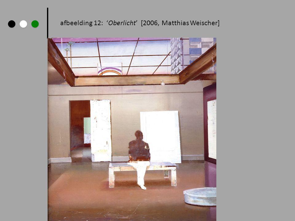 afbeelding 12: Oberlicht [2006, Matthias Weischer]
