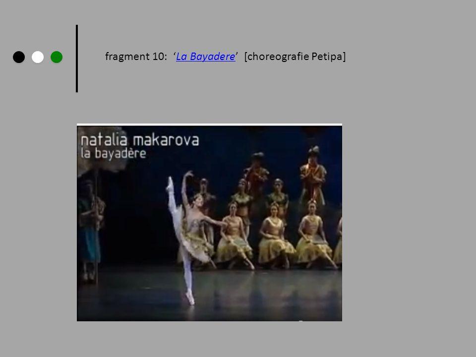 fragment 10: La Bayadere [choreografie Petipa]La Bayadere