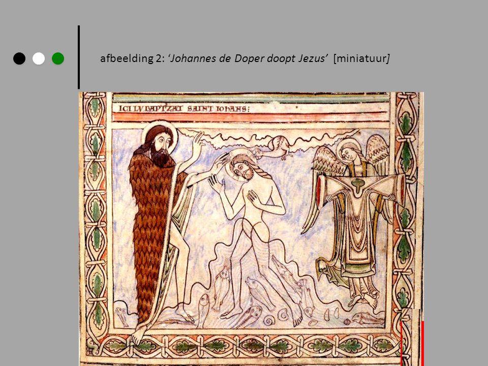 afbeelding 2: Johannes de Doper doopt Jezus [miniatuur]
