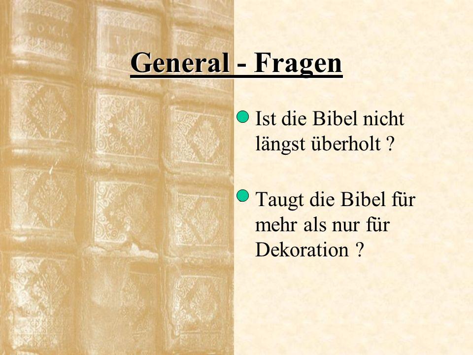 General - Fragen Ist die Bibel nicht längst überholt ? Taugt die Bibel für mehr als nur für Dekoration ?