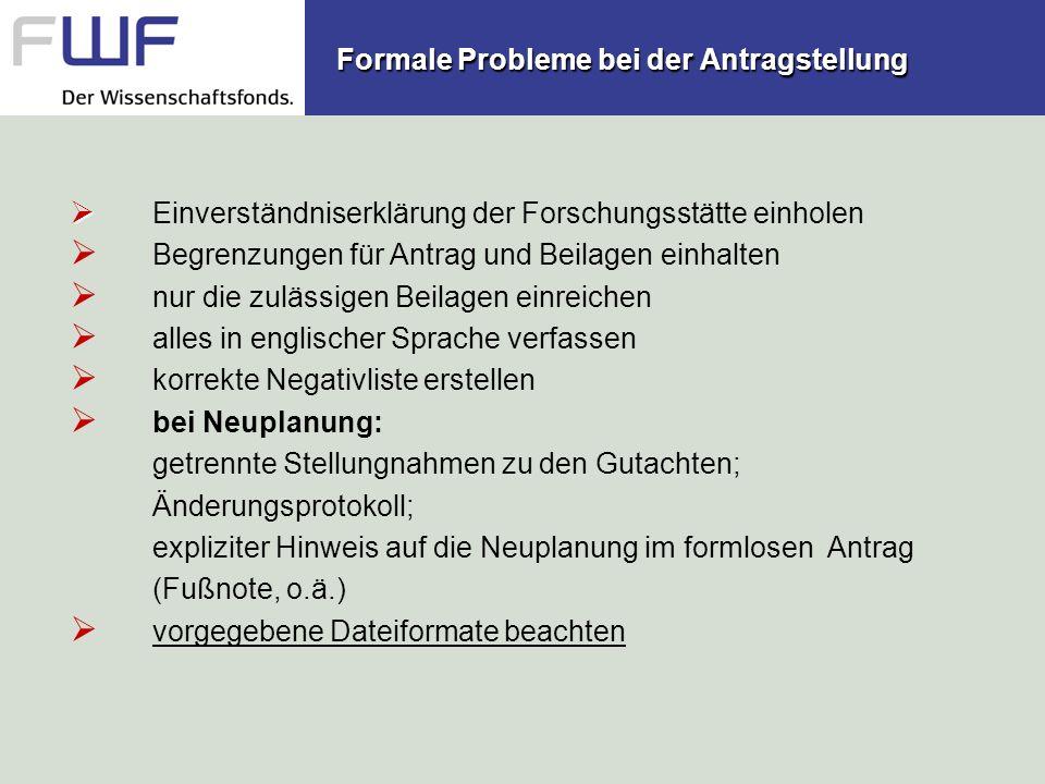 Formale Probleme bei der Antragstellung Formale Probleme bei der Antragstellung Einverständniserklärung der Forschungsstätte einholen Begrenzungen für