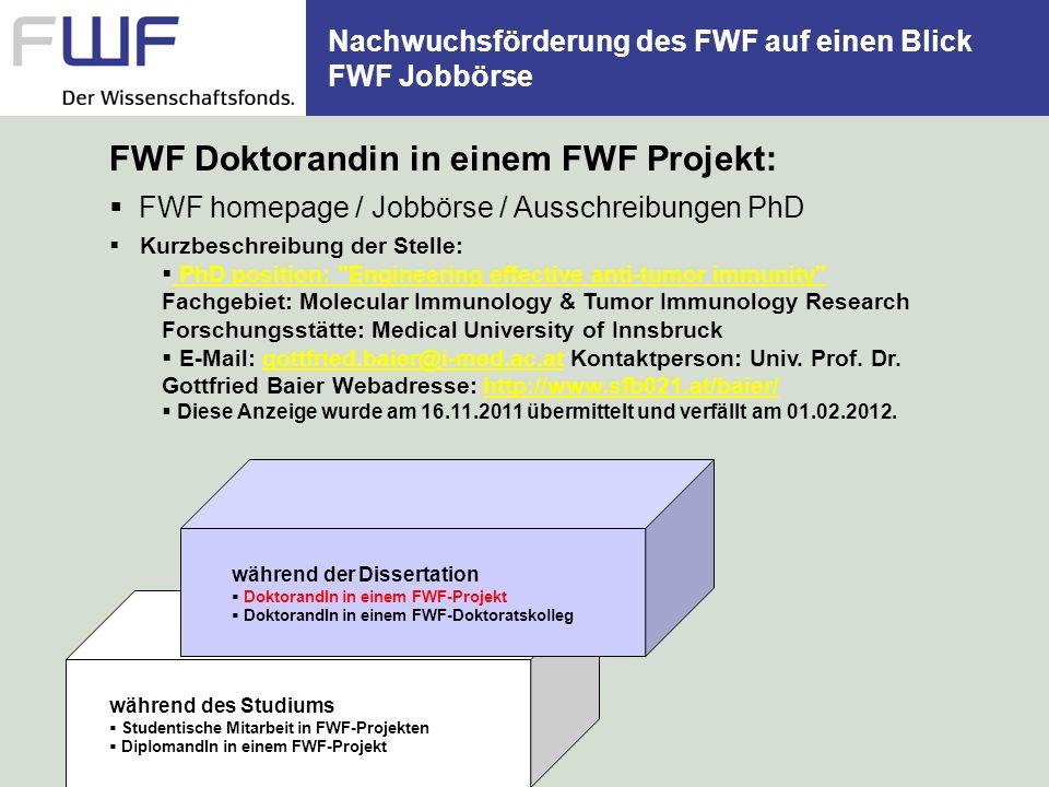 Nachwuchsförderung des FWF auf einen Blick FWF Jobbörse während des Studiums Studentische Mitarbeit in FWF-Projekten DiplomandIn in einem FWF-Projekt