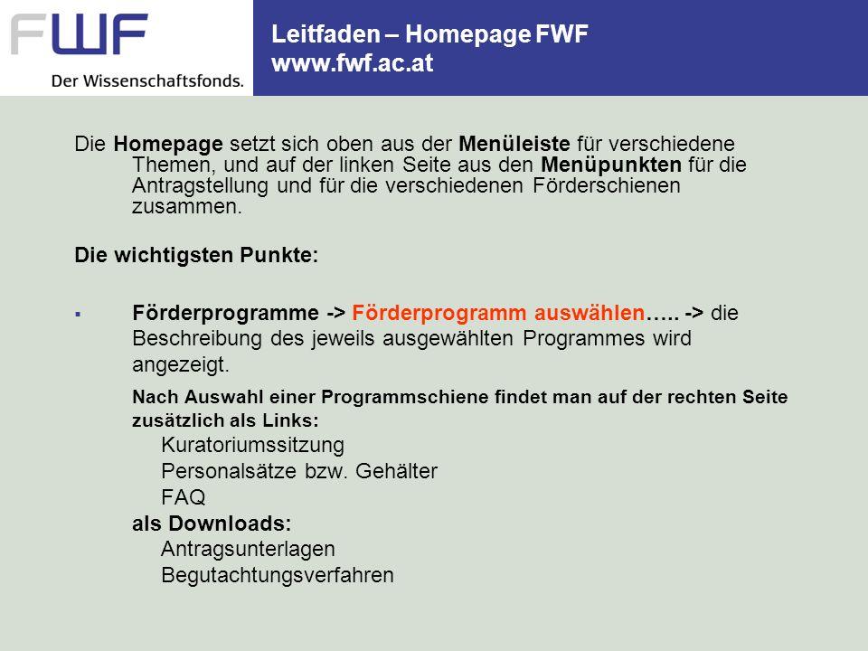Leitfaden – Homepage FWF www.fwf.ac.at Die Homepage setzt sich oben aus der Menüleiste für verschiedene Themen, und auf der linken Seite aus den Menüp