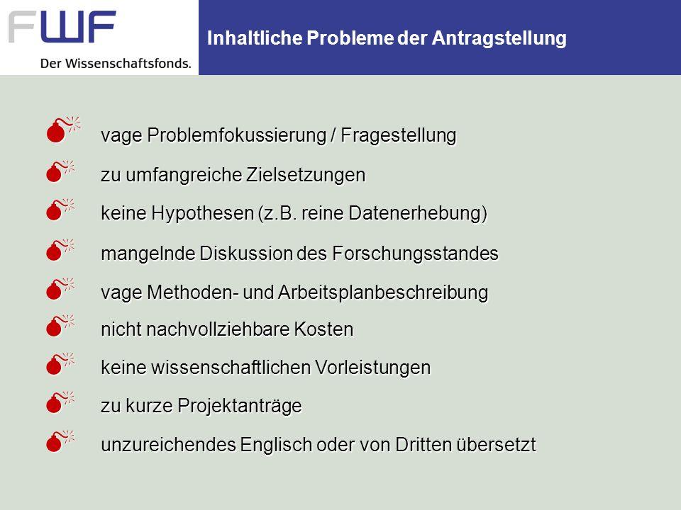 Inhaltliche Probleme der Antragstellung vage Problemfokussierung / Fragestellung vage Problemfokussierung / Fragestellung zu umfangreiche Zielsetzunge
