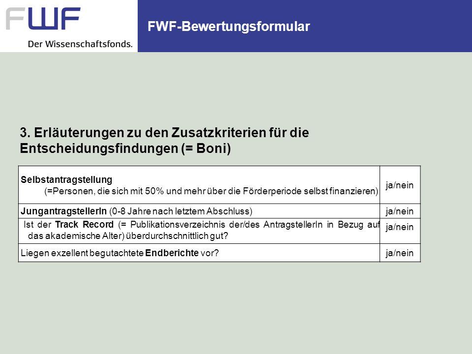 FWF-Bewertungsformular 3. Erläuterungen zu den Zusatzkriterien für die Entscheidungsfindungen (= Boni) Selbstantragstellung (=Personen, die sich mit 5