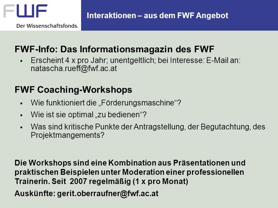 Interaktionen – aus dem FWF Angebot FWF-Info: Das Informationsmagazin des FWF Erscheint 4 x pro Jahr; unentgeltlich; bei Interesse: E-Mail an: natasch
