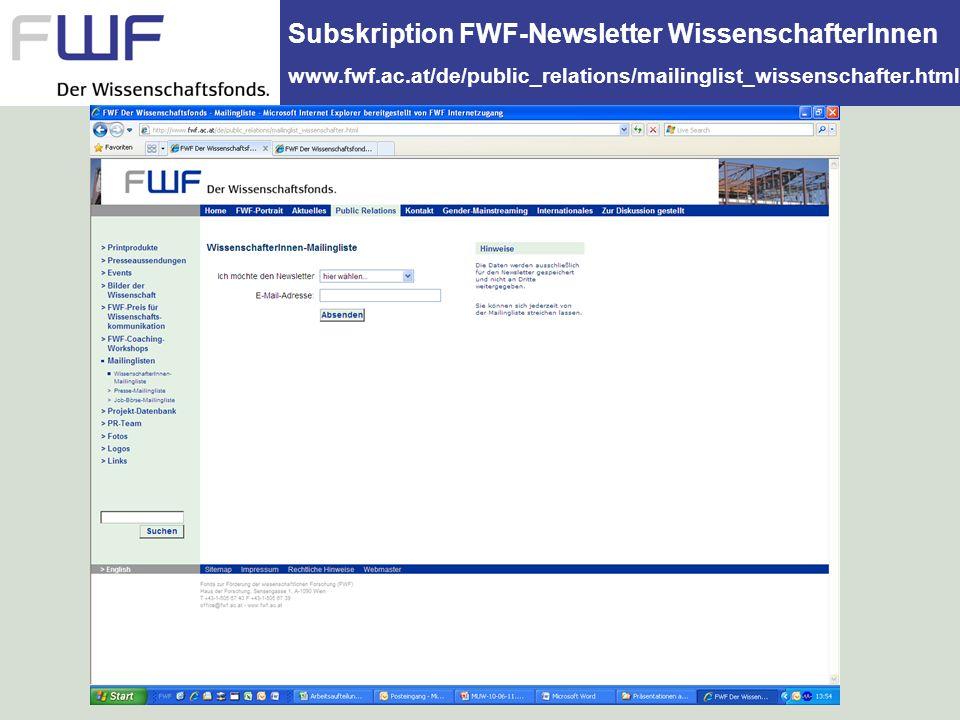Subskription FWF-Newsletter WissenschafterInnen www.fwf.ac.at/de/public_relations/mailinglist_wissenschafter.html