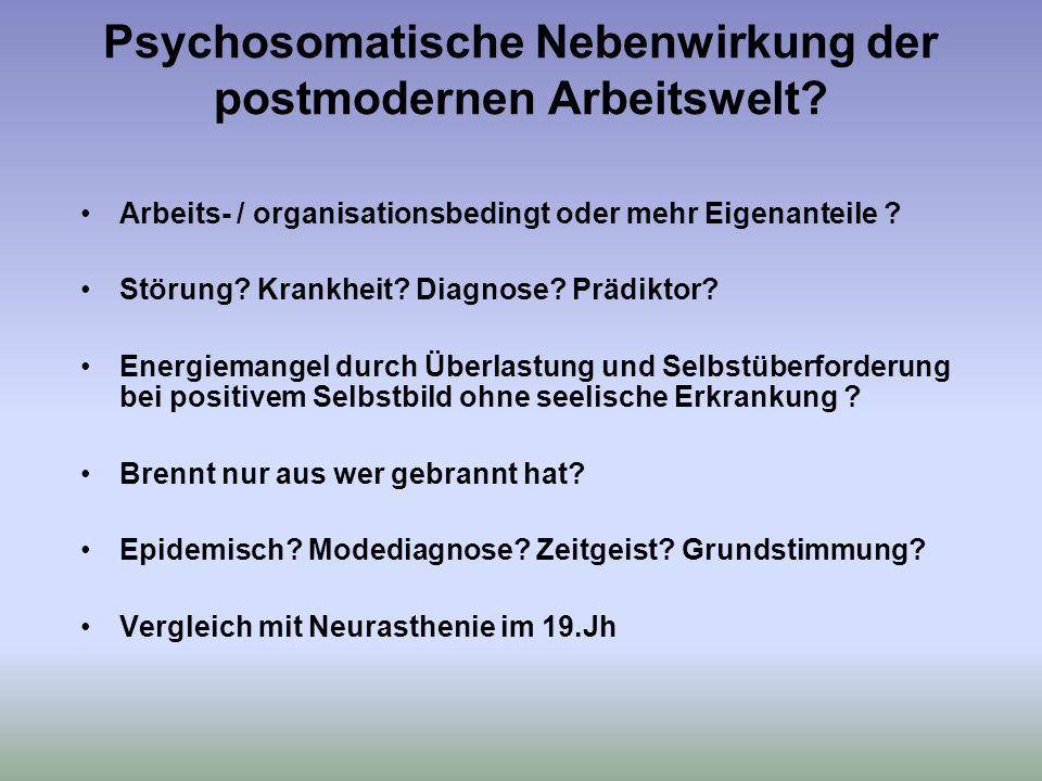 Psychosomatische Nebenwirkung der postmodernen Arbeitswelt.