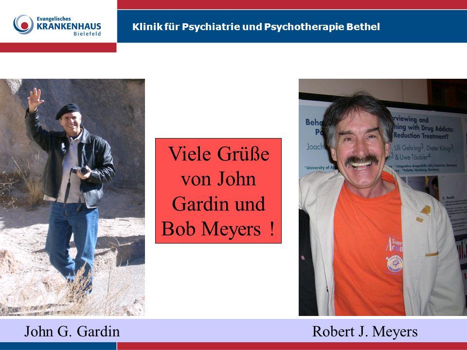 Klinik für Psychiatrie und Psychotherapie Bethel John G. Gardin Robert J. Meyers Viele Grüße von John Gardin und Bob Meyers !