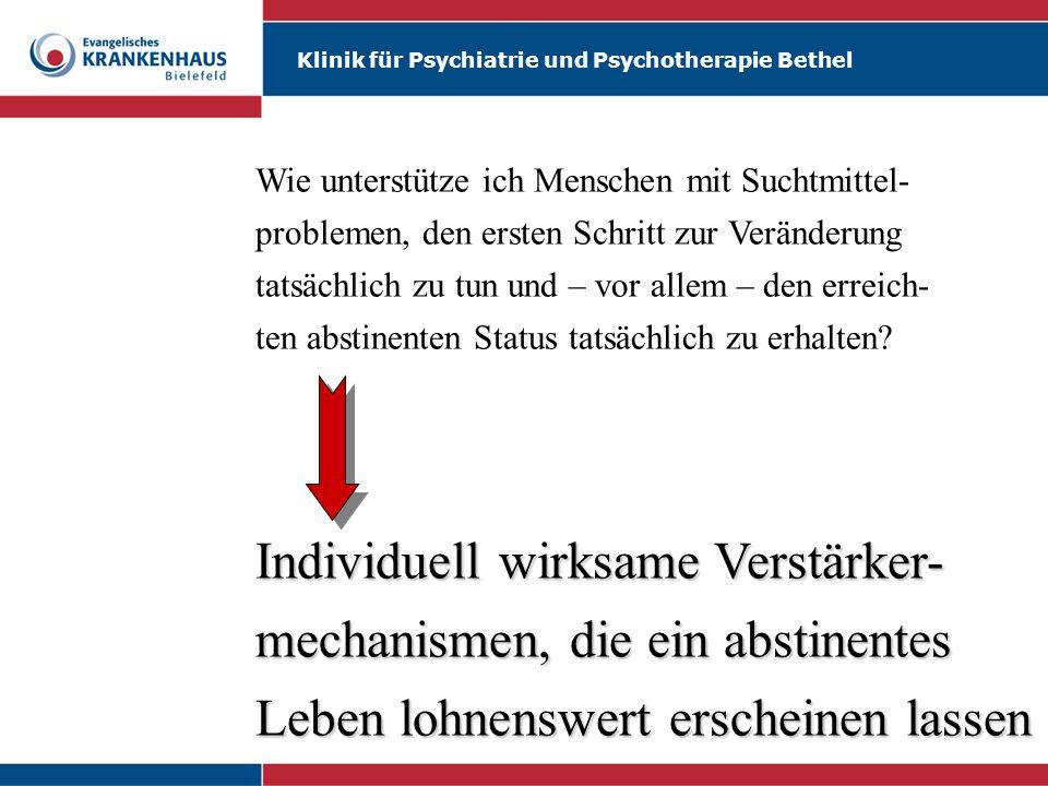 Klinik für Psychiatrie und Psychotherapie Bethel Wie unterstütze ich Menschen mit Suchtmittel- problemen, den ersten Schritt zur Veränderung tatsächli