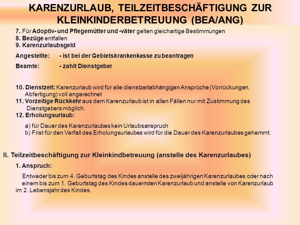 KARENZURLAUB, TEILZEITBESCHÄFTIGUNG ZUR KLEINKINDERBETREUUNG (BEA/ANG) 7.