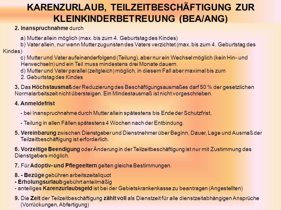 KARENZURLAUB, TEILZEITBESCHÄFTIGUNG ZUR KLEINKINDERBETREUUNG (BEA/ANG) 2.