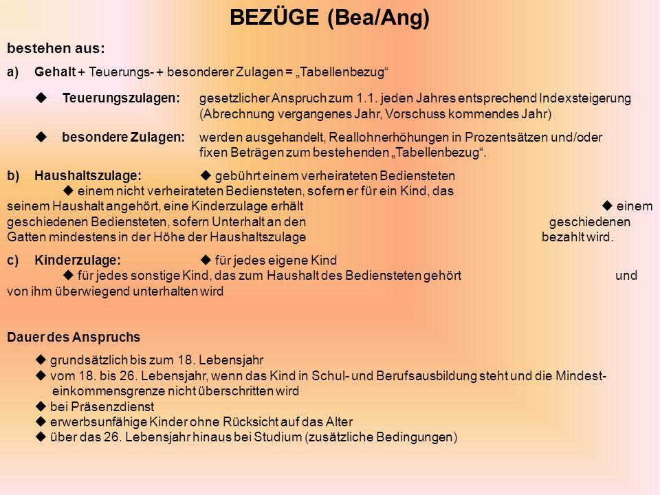 BEZÜGE (Bea/Ang) bestehen aus: a) Gehalt + Teuerungs- + besonderer Zulagen = Tabellenbezug Teuerungszulagen:gesetzlicher Anspruch zum 1.1.