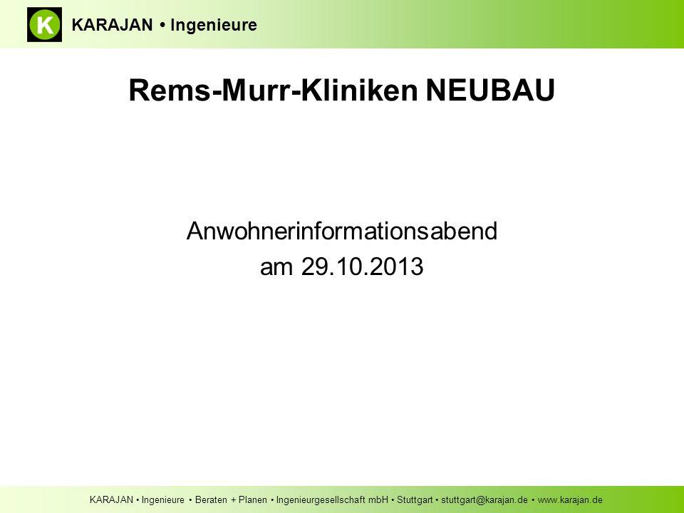KARAJAN Ingenieure Beraten + Planen Ingenieurgesellschaft mbH Stuttgart stuttgart@karajan.de www.karajan.de KARAJAN Ingenieure Anwohnerinformationsabe