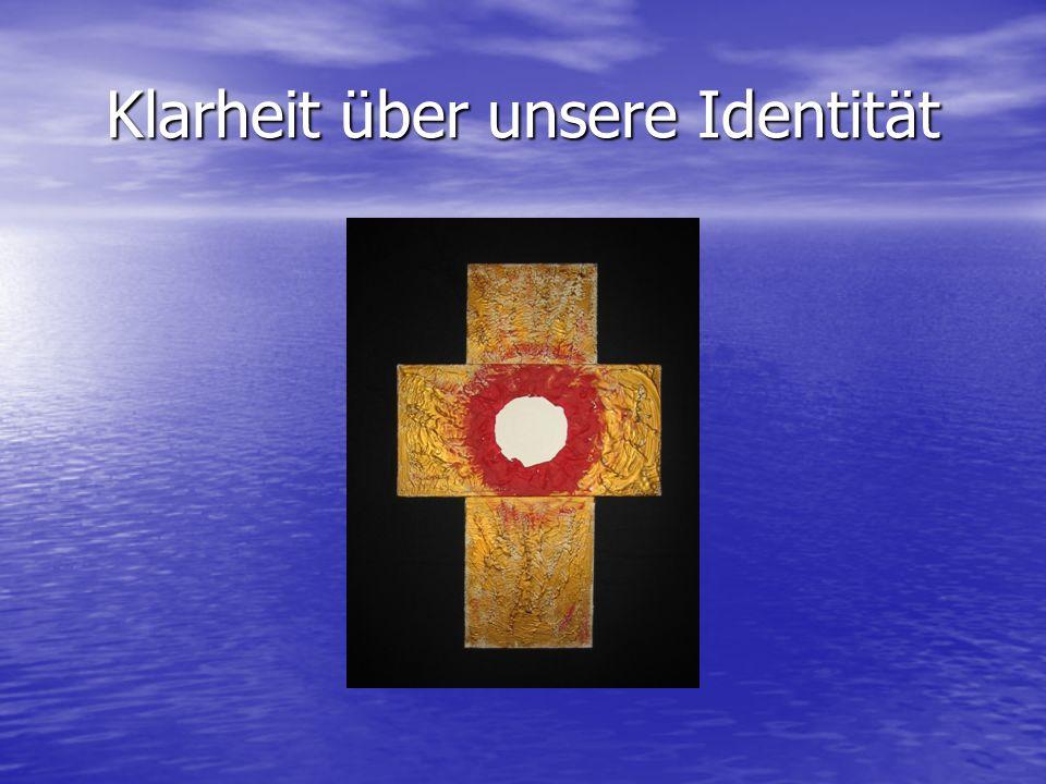 Klarheit über unsere Identität