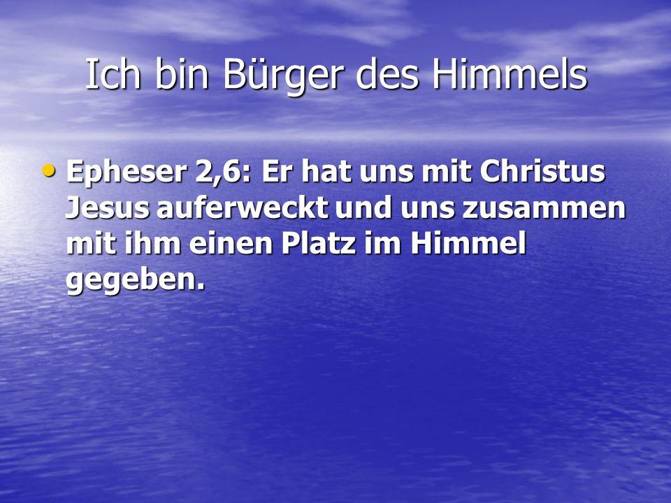 Epheser 2,6: Er hat uns mit Christus Jesus auferweckt und uns zusammen mit ihm einen Platz im Himmel gegeben. Epheser 2,6: Er hat uns mit Christus Jes