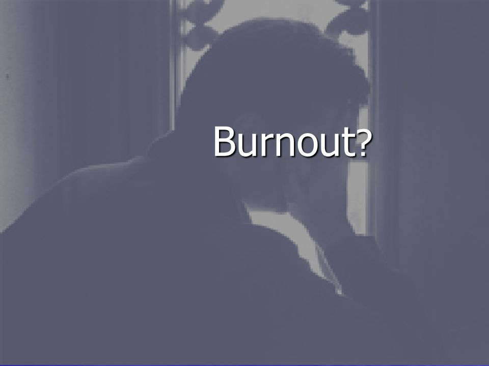 Burnout ?