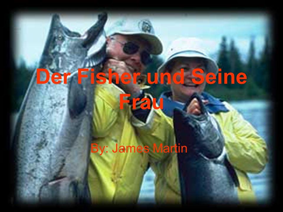 Der Fisher und Seine Frau By: James Martin